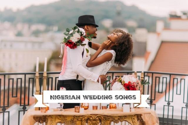 nigerian songs for your wedding playlist